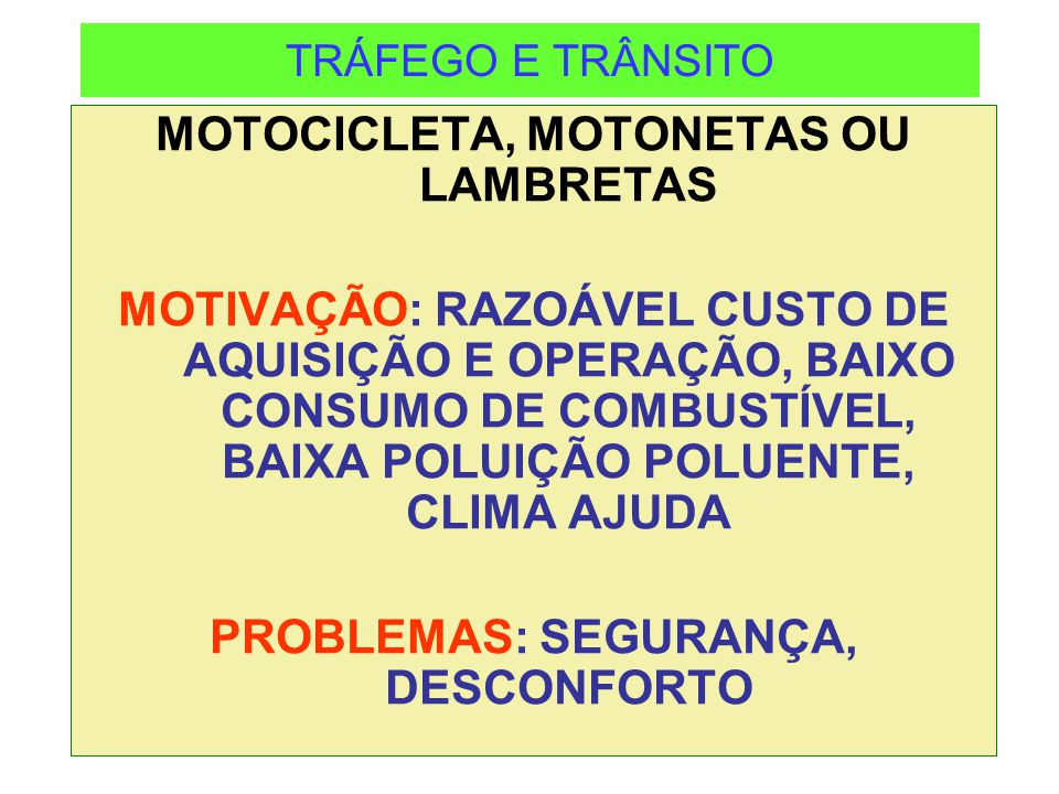 MOTOCICLETA, MOTONETAS OU LAMBRETAS PROBLEMAS: SEGURANÇA, DESCONFORTO