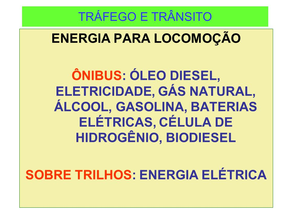 ENERGIA PARA LOCOMOÇÃO SOBRE TRILHOS: ENERGIA ELÉTRICA