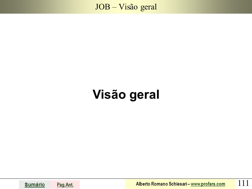 JOB – Visão geral Visão geral