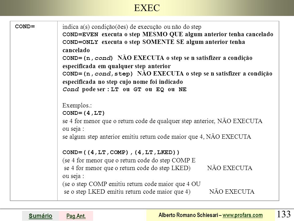 EXEC COND= indica a(s) condição(ões) de execução ou não do step