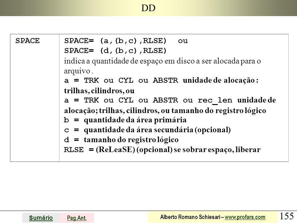 DD SPACE SPACE= (a,(b,c),RLSE) ou SPACE= (d,(b,c),RLSE)