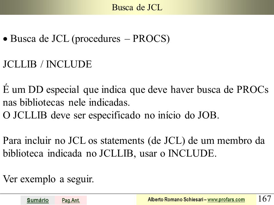 Busca de JCL (procedures – PROCS) JCLLIB / INCLUDE