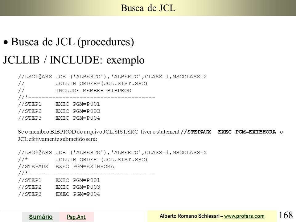 Busca de JCL (procedures) JCLLIB / INCLUDE: exemplo