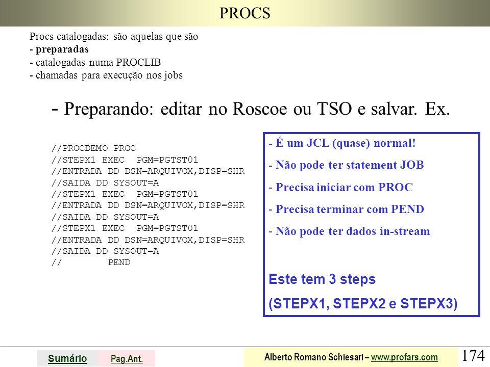 Preparando: editar no Roscoe ou TSO e salvar. Ex.