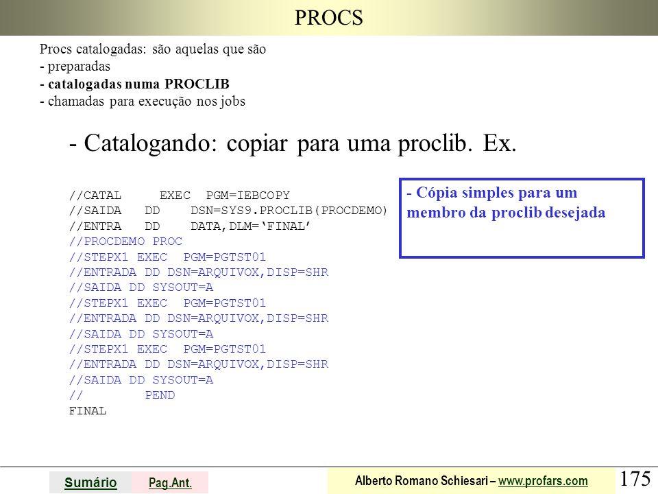 Catalogando: copiar para uma proclib. Ex.