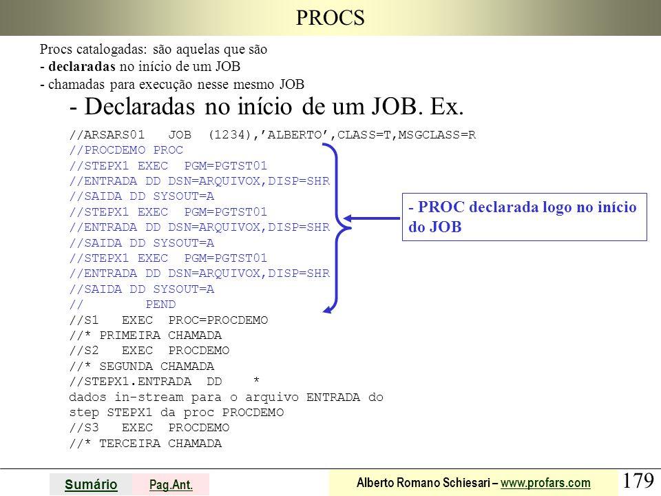 Declaradas no início de um JOB. Ex.