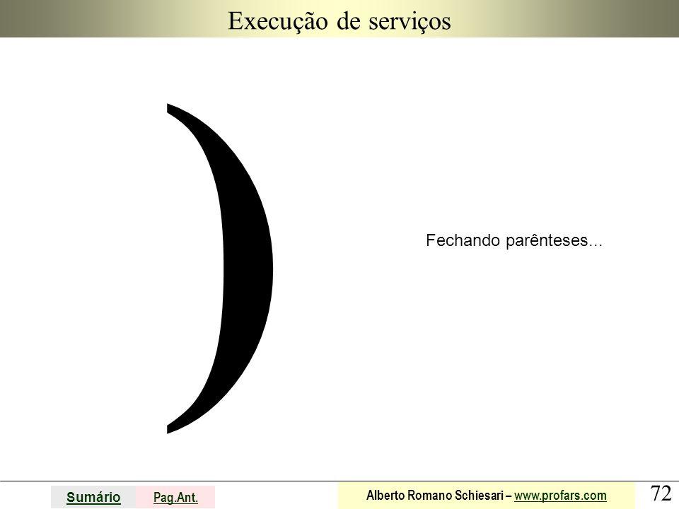 Execução de serviços ) Fechando parênteses...