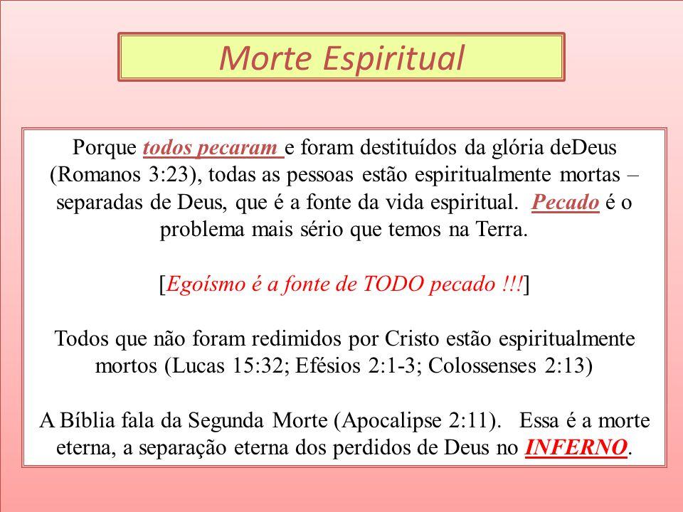 Morte Espiritual Porque todos pecaram e foram destituídos da glória deDeus.