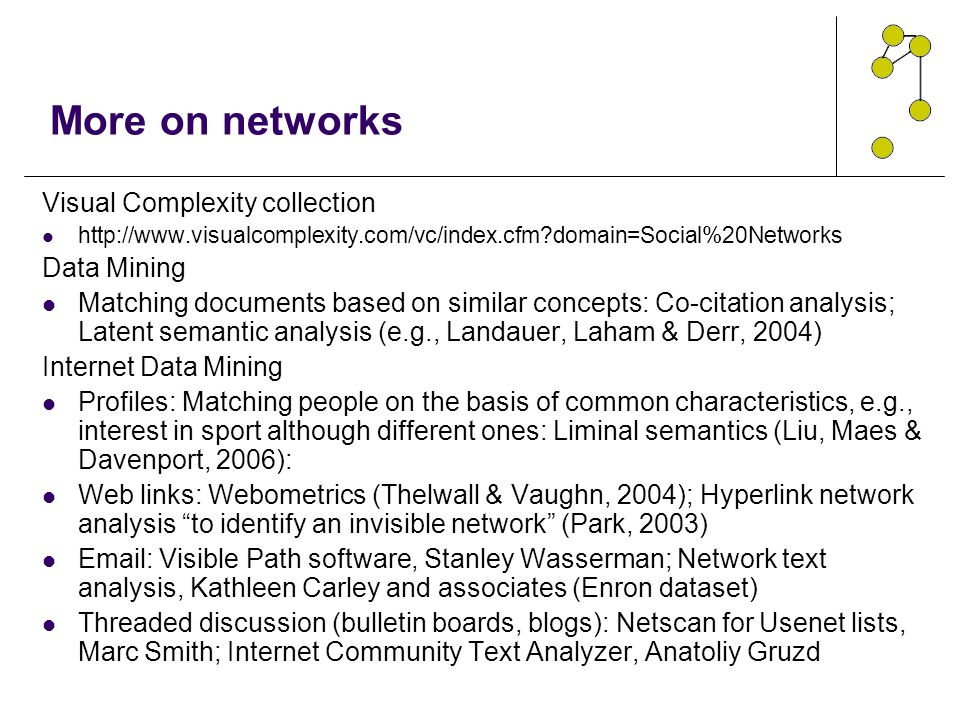 More on networks Visual Complexity collection Data Mining