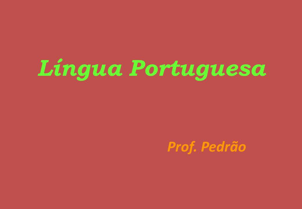 Língua Portuguesa Prof. Pedrão