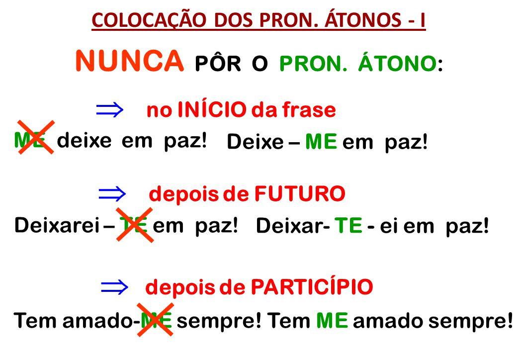 COLOCAÇÃO DOS PRON. ÁTONOS - I