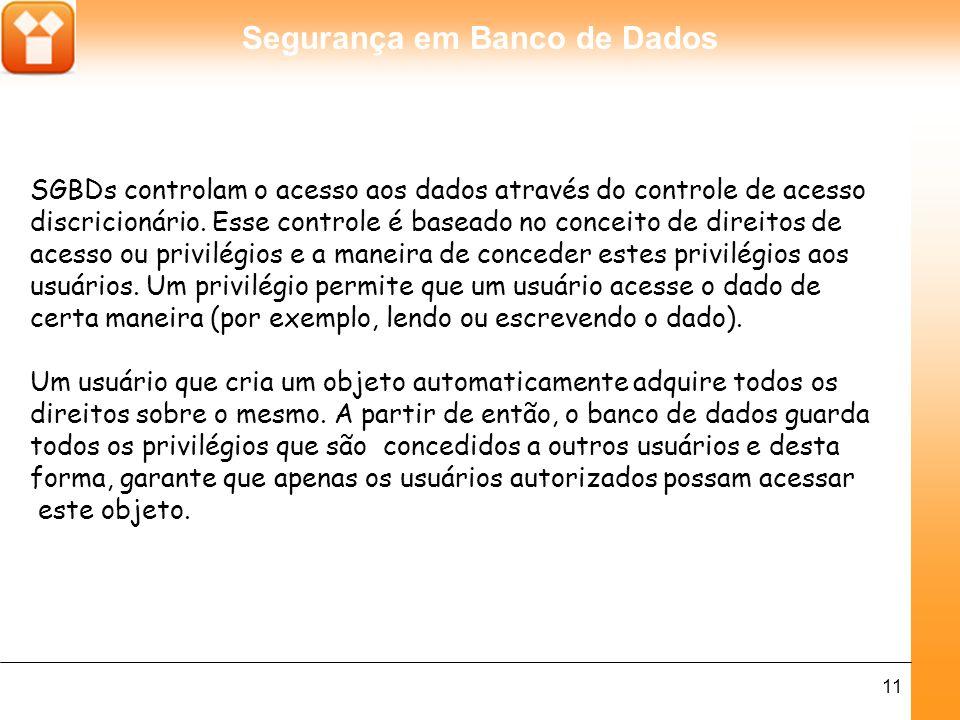SGBDs controlam o acesso aos dados através do controle de acesso