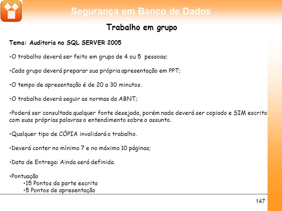 Trabalho em grupo Tema: Auditoria no SQL SERVER 2005