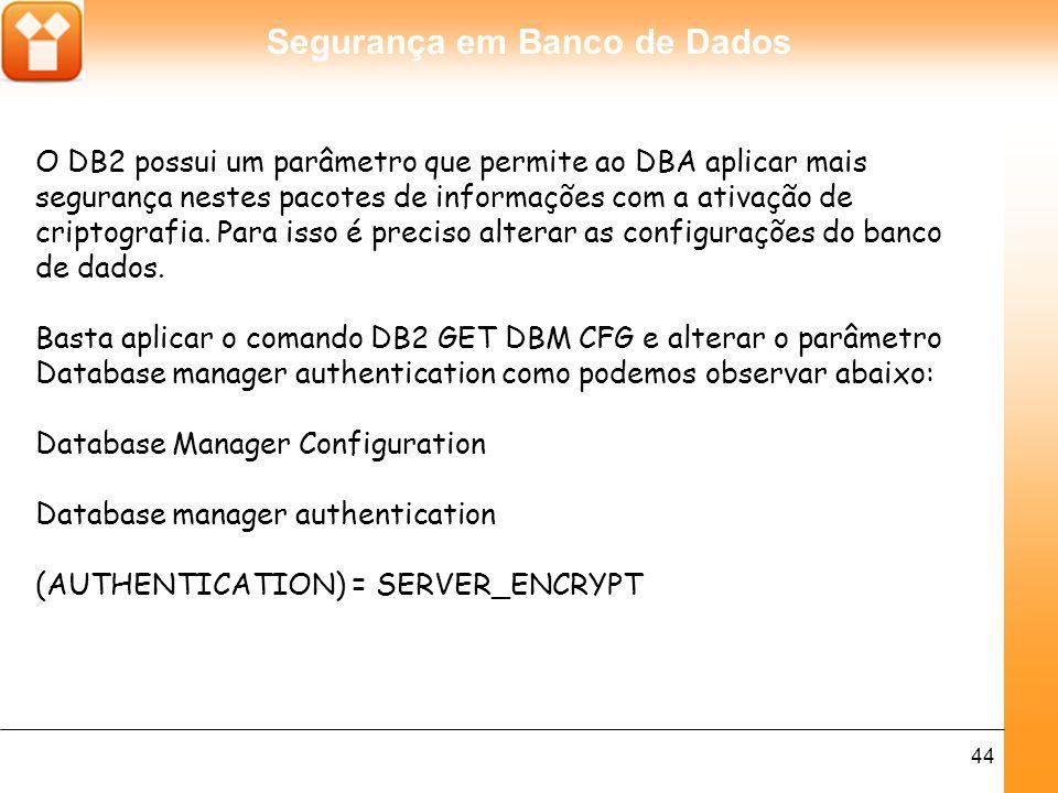 O DB2 possui um parâmetro que permite ao DBA aplicar mais