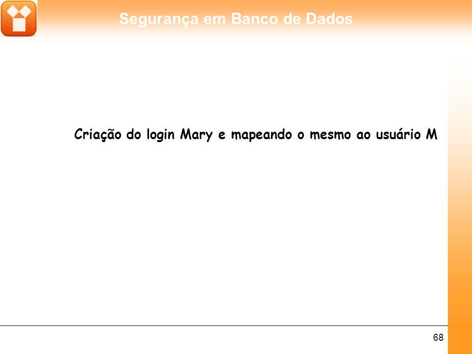 Criação do login Mary e mapeando o mesmo ao usuário M