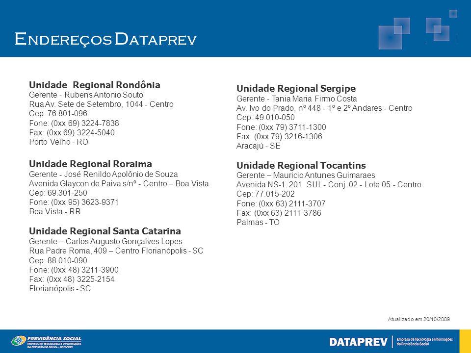 Endereços Dataprev Unidade Regional Rondônia Gerente - Rubens Antonio Souto Rua Av. Sete de Setembro, 1044 - Centro Cep: 76.801-096.