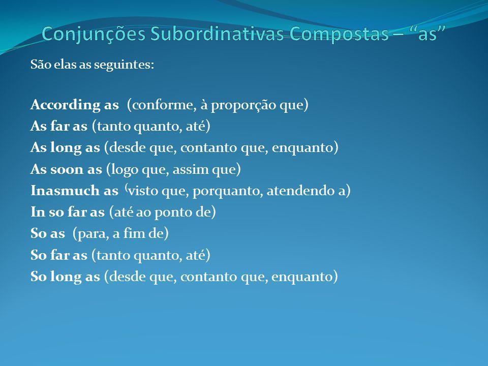 Conjunções Subordinativas Compostas – as