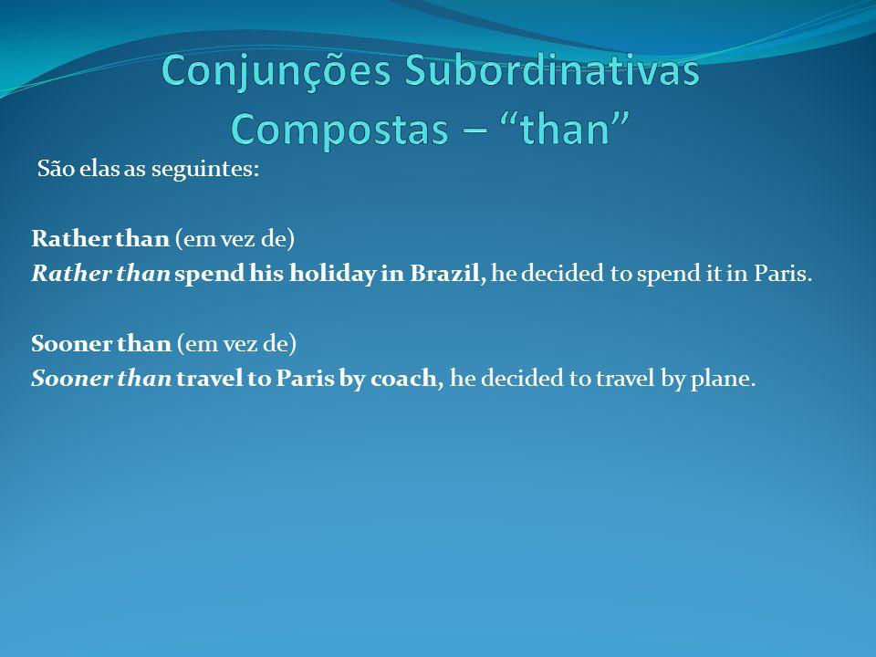 Conjunções Subordinativas Compostas – than