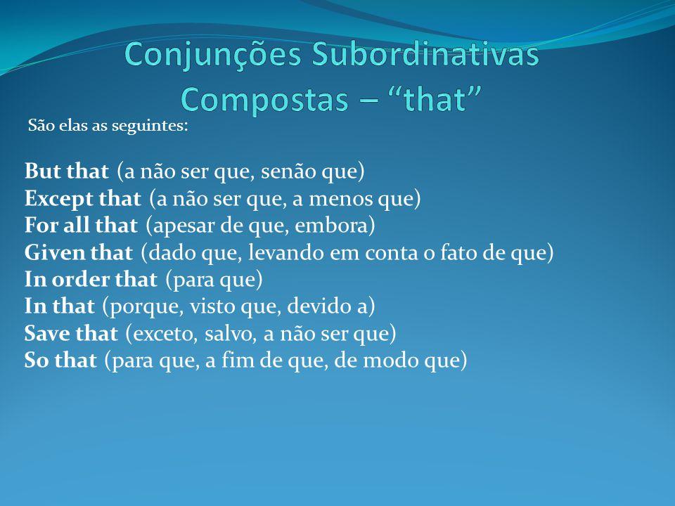 Conjunções Subordinativas Compostas – that