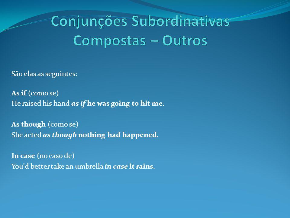 Conjunções Subordinativas Compostas – Outros