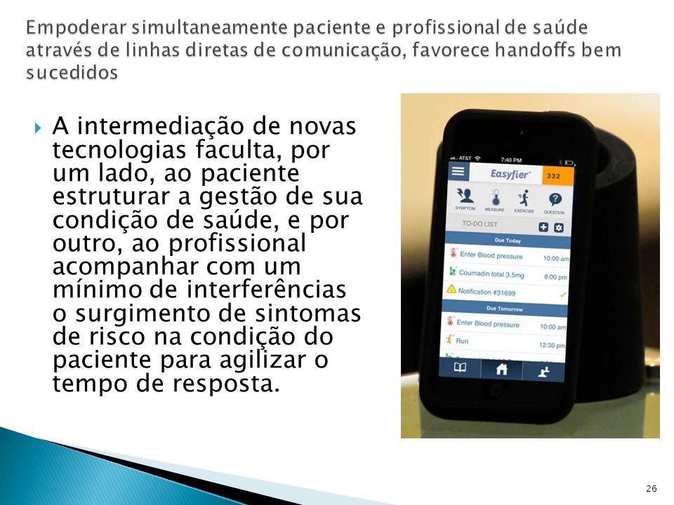 Empoderar simultaneamente paciente e profissional de saúde através de linhas diretas de comunicação, favorece handoffs bem sucedidos