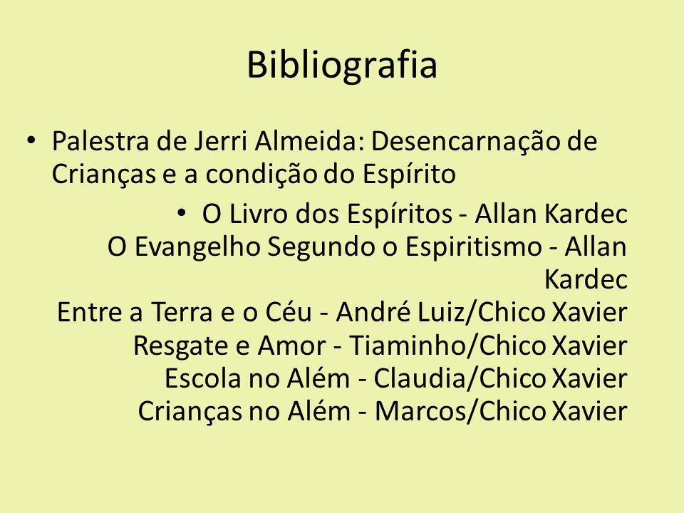 Bibliografia Palestra de Jerri Almeida: Desencarnação de Crianças e a condição do Espírito.