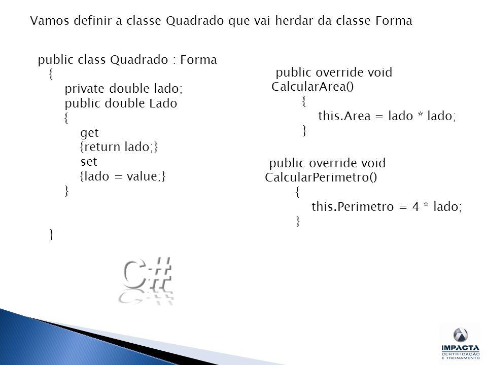 Vamos definir a classe Quadrado que vai herdar da classe Forma