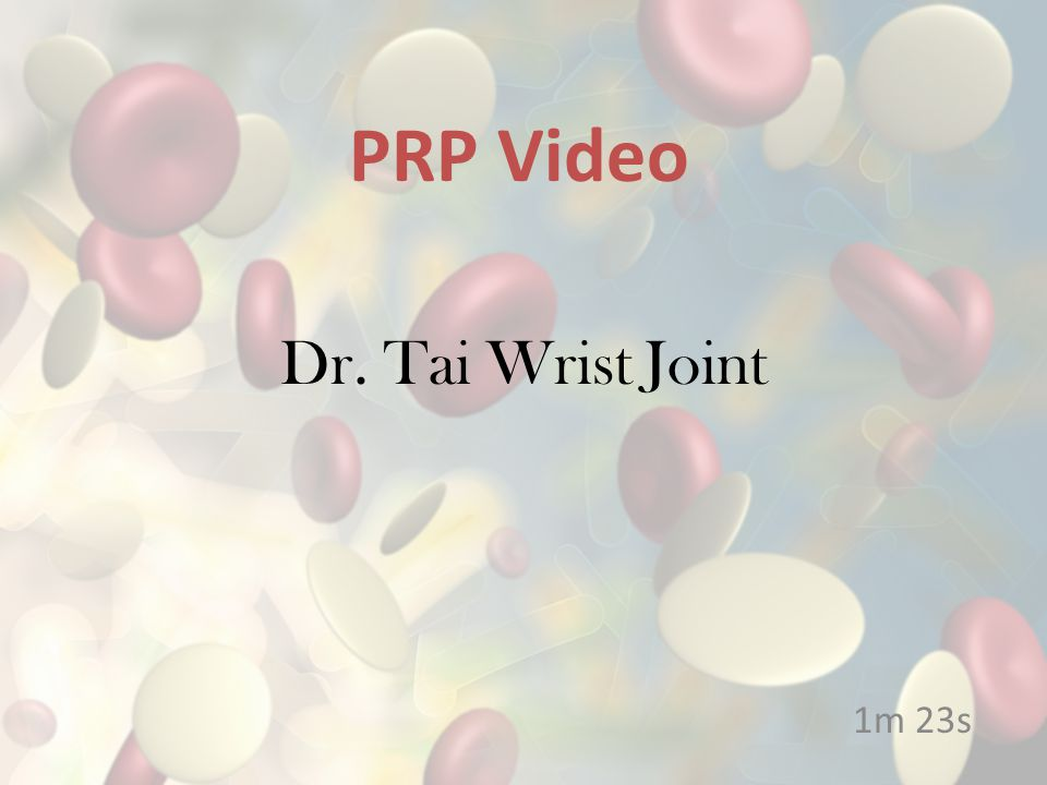 PRP Video Dr. Tai Wrist Joint 1m 23s