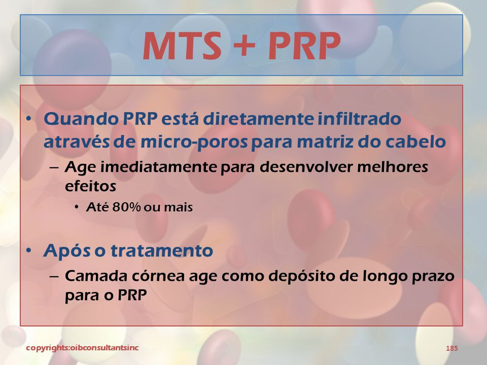 MTS + PRP Quando PRP está diretamente infiltrado através de micro-poros para matriz do cabelo. Age imediatamente para desenvolver melhores efeitos.