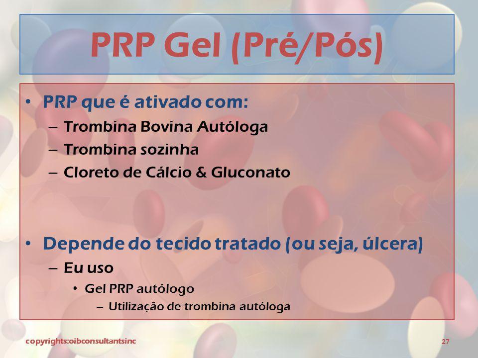 PRP Gel (Pré/Pós) PRP que é ativado com:
