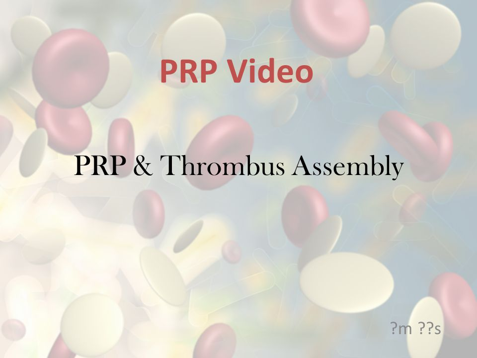 PRP & Thrombus Assembly