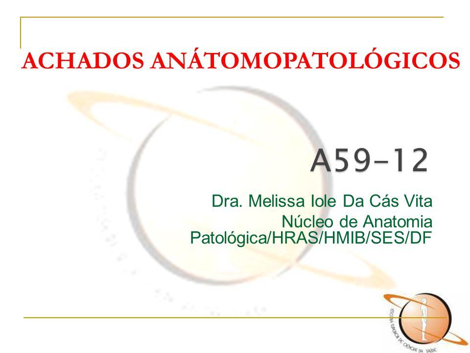 ACHADOS ANÁTOMOPATOLÓGICOS