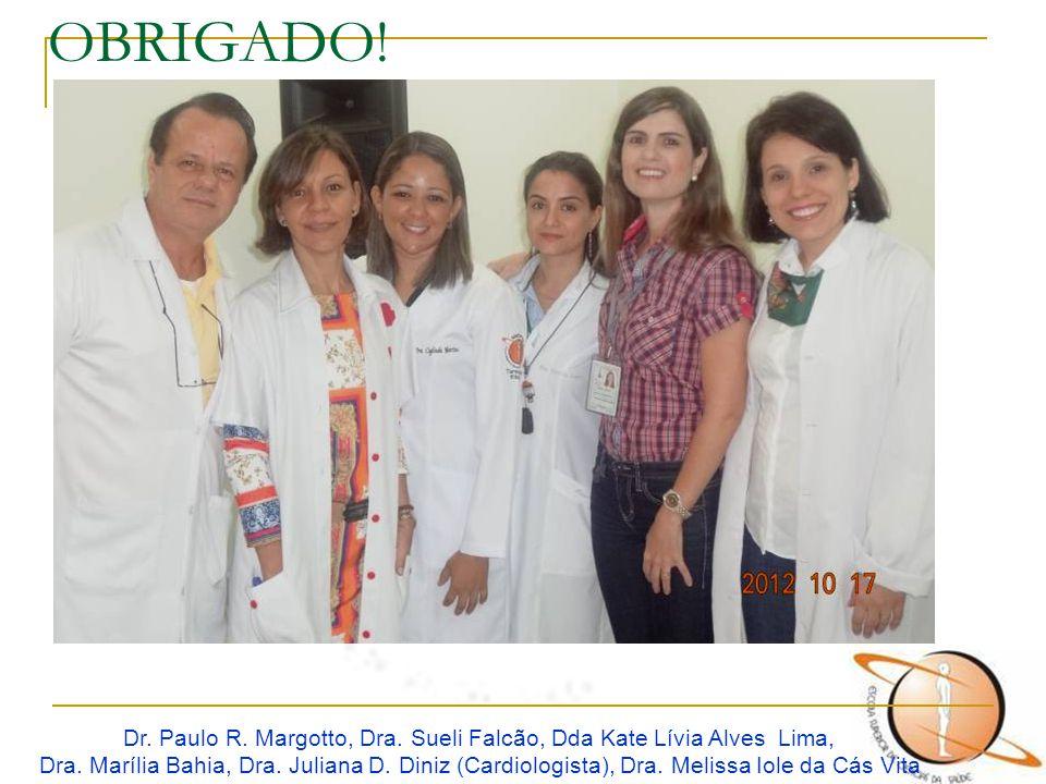 Dr. Paulo R. Margotto, Dra. Sueli Falcão, Dda Kate Lívia Alves Lima,