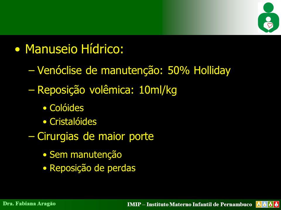 Manuseio Hídrico: Venóclise de manutenção: 50% Holliday