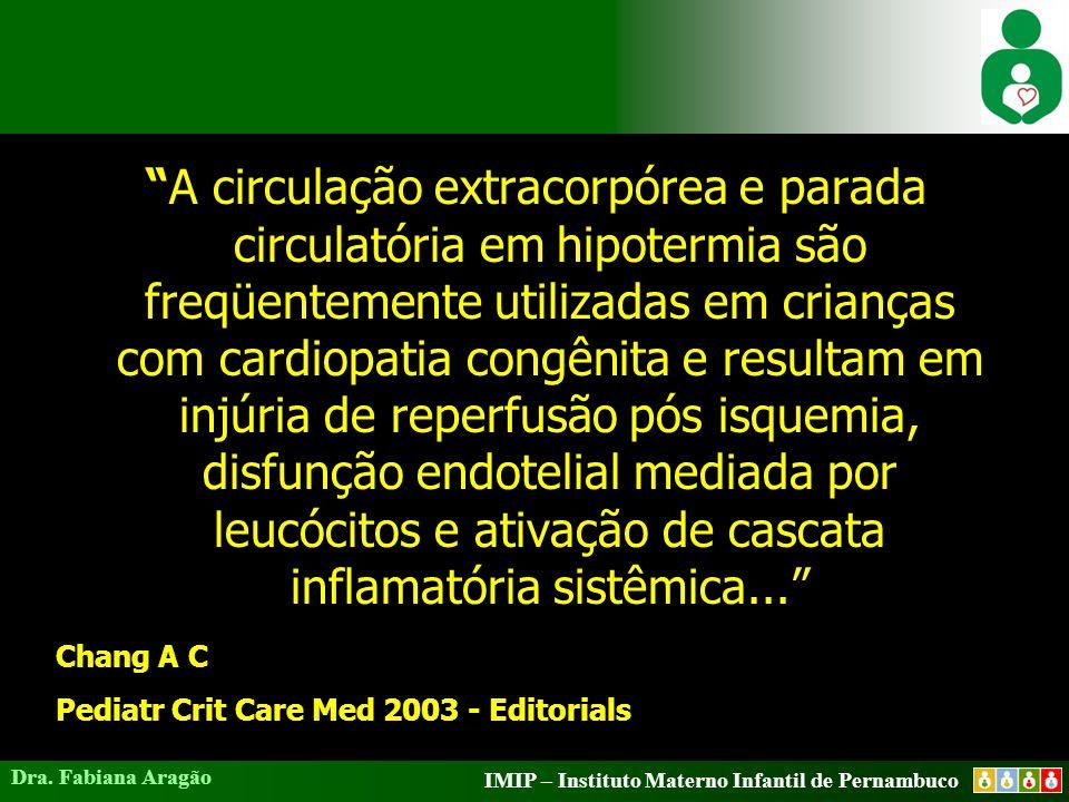 A circulação extracorpórea e parada circulatória em hipotermia são freqüentemente utilizadas em crianças com cardiopatia congênita e resultam em injúria de reperfusão pós isquemia, disfunção endotelial mediada por leucócitos e ativação de cascata inflamatória sistêmica...