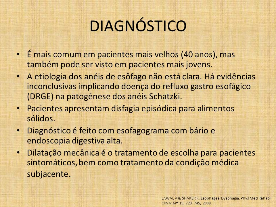 DIAGNÓSTICO É mais comum em pacientes mais velhos (40 anos), mas também pode ser visto em pacientes mais jovens.