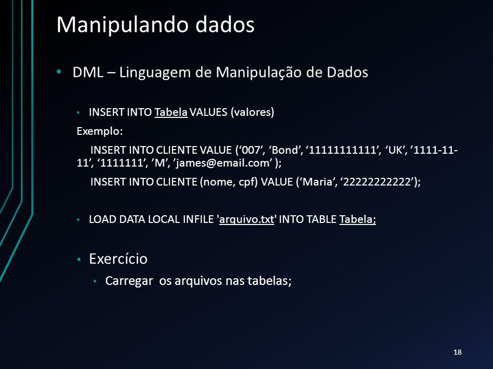Manipulando dados DML – Linguagem de Manipulação de Dados Exercício