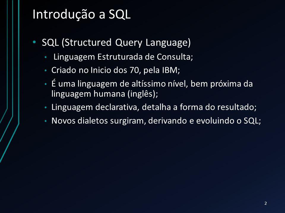 Introdução a SQL SQL (Structured Query Language)