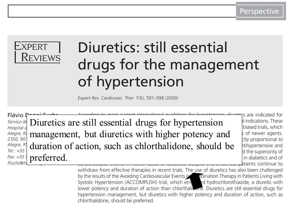 Diuretics are still essential drugs for hypertension management, but diuretics with higher potency and duration of action, such as chlorthalidone, should be preferred.