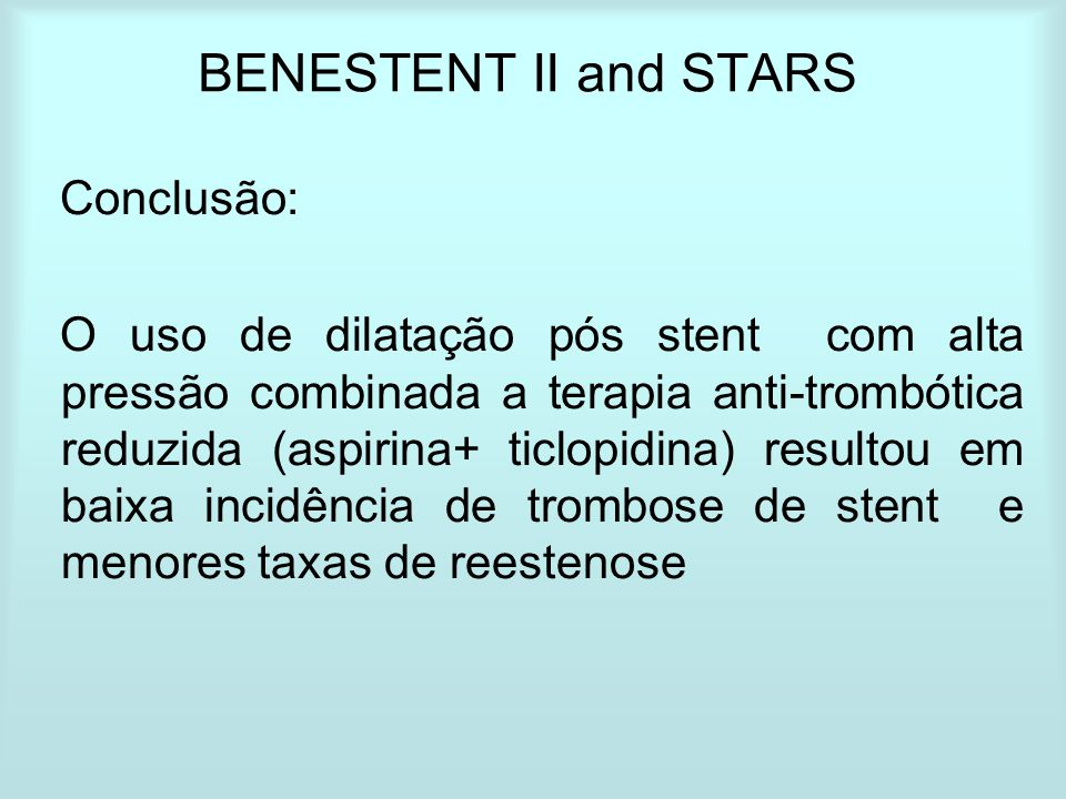 BENESTENT II and STARS Conclusão: