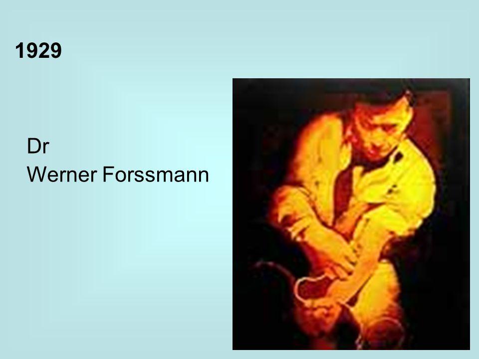 1929 Dr Werner Forssmann