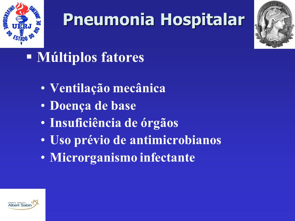 Pneumonia Hospitalar Múltiplos fatores Ventilação mecânica