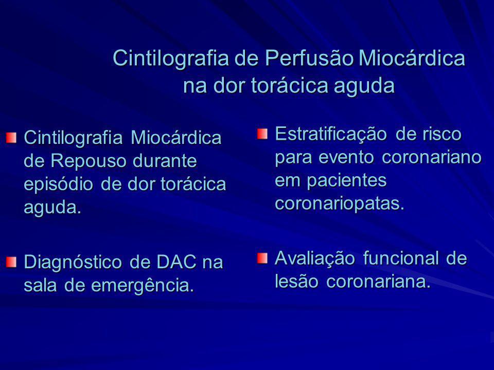 Cintilografia de Perfusão Miocárdica na dor torácica aguda