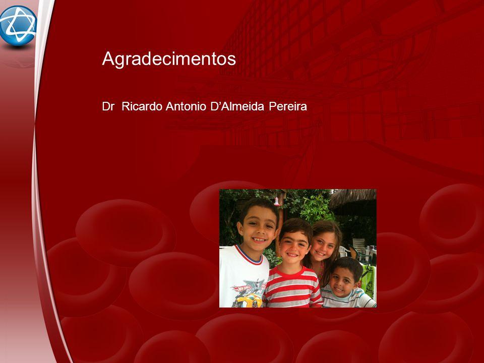 Agradecimentos Dr Ricardo Antonio D'Almeida Pereira