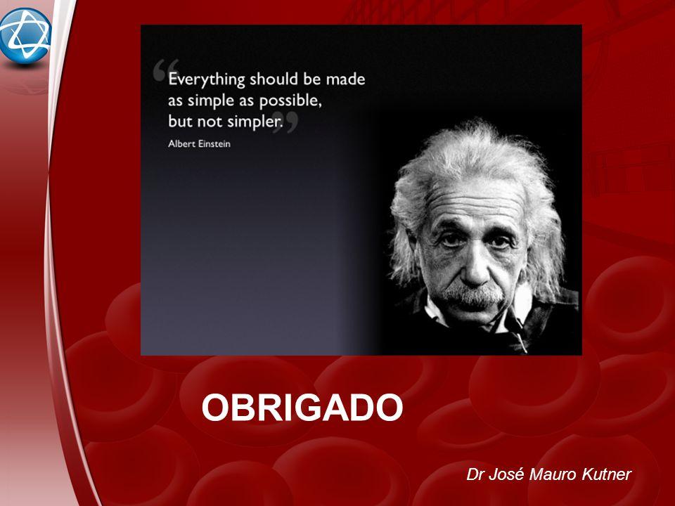 OBRIGADO Dr José Mauro Kutner