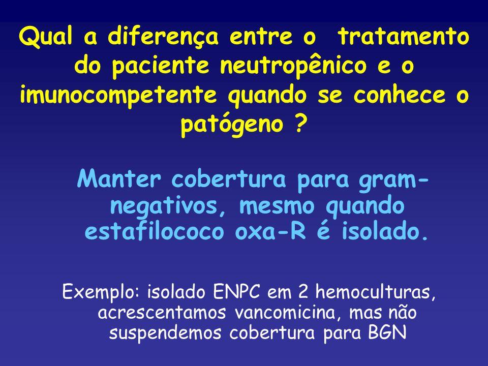 Qual a diferença entre o tratamento do paciente neutropênico e o imunocompetente quando se conhece o patógeno