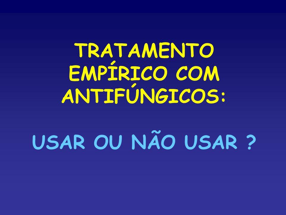 TRATAMENTO EMPÍRICO COM ANTIFÚNGICOS: