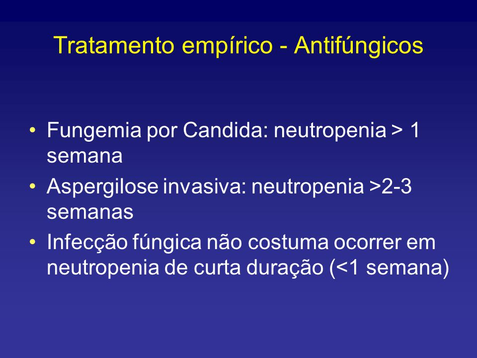 Tratamento empírico - Antifúngicos