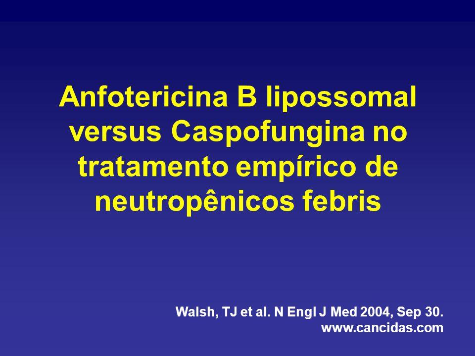 Anfotericina B lipossomal versus Caspofungina no tratamento empírico de neutropênicos febris