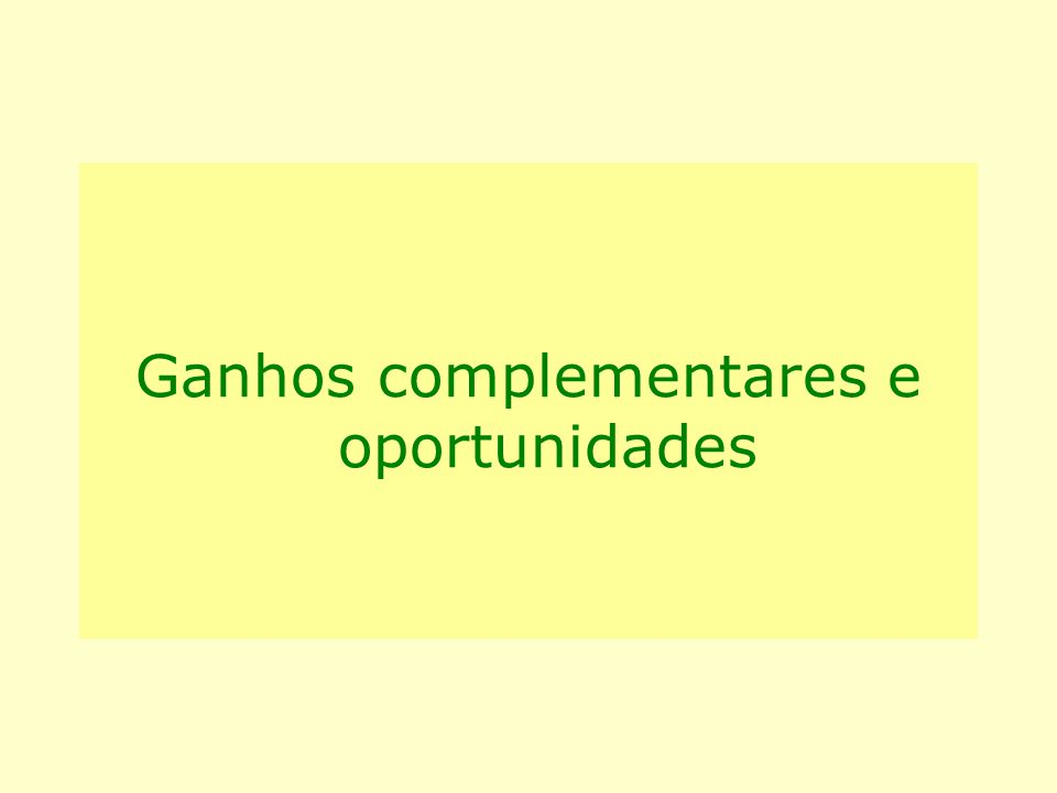 Ganhos complementares e oportunidades